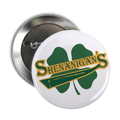 "Shenanigan's 2.25"" Button"