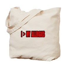 """""""Greater Than My Allergies"""" Tote Bag"""