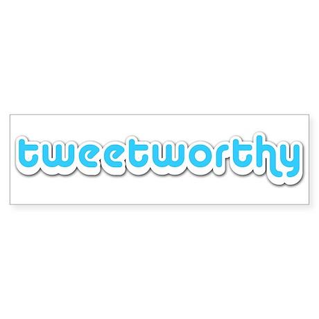 Tweetworthy - Bumper Sticker