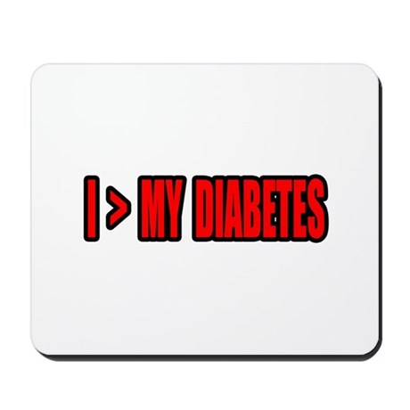 """""""Greater Than My Diabetes"""" Mousepad"""