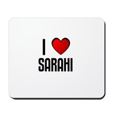 I LOVE SARAHI Mousepad