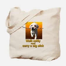Walk Softly... Tote Bag