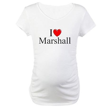 """""""I Love (Heart) Marshall"""" Maternity T-Shirt"""