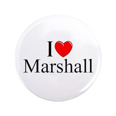 """I Love (Heart) Marshall"" 3.5"" Button"