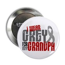 "I Wear Grey For My Grandpa 6 2.25"" Button"