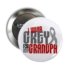 "I Wear Grey For My Grandpa 6 2.25"" Button (10 pack"