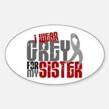 I Wear Grey For My Sister 6 Oval Decal