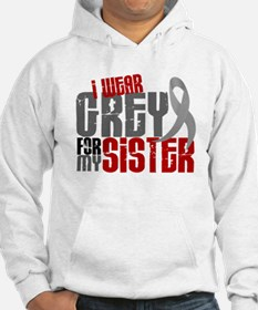 I Wear Grey For My Sister 6 Hoodie