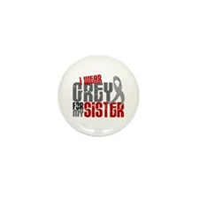 I Wear Grey For My Sister 6 Mini Button (10 pack)
