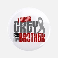 """I Wear Grey For My Brother 6 3.5"""" Button"""
