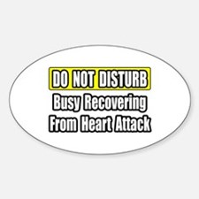 """""""Recovering...Heart Attack"""" Oval Decal"""