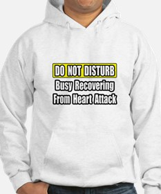 """""""Recovering...Heart Attack"""" Hoodie"""