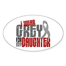 I Wear Grey For My Daughter 6 Oval Decal