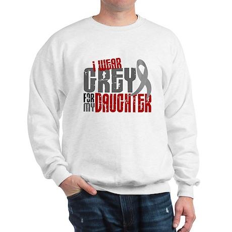 I Wear Grey For My Daughter 6 Sweatshirt