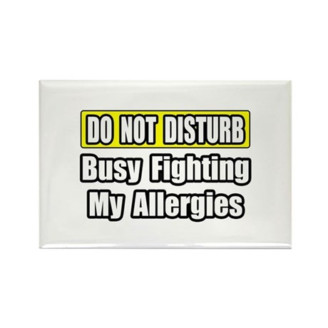 """""""Busy Fighting My Allergies"""" Rectangle Magnet"""