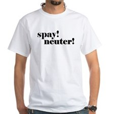 Spay! Neuter! Shirt