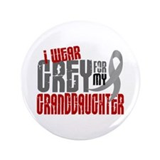 """I Wear Grey For My Granddaughter 6 3.5"""" Button"""