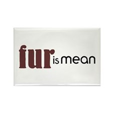 Fur Is Mean Rectangle Magnet