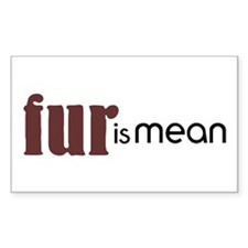 Fur Is Mean Decal