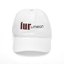 Fur Is Mean Baseball Cap
