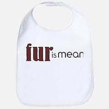 Fur Is Mean Bib