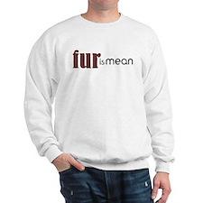 Fur Is Mean Sweatshirt