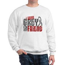 I Wear Grey For My Friend 6 Sweatshirt