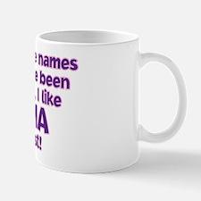 I LIKE BEING CALLED OMA! Mug