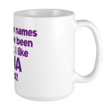 I LIKE BEING CALLED OMA! Mug