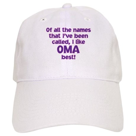 I LIKE BEING CALLED OMA! Cap