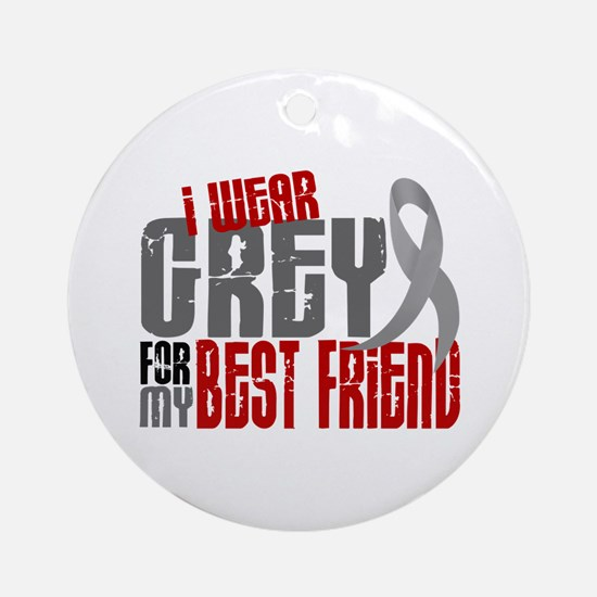 I Wear Grey For My Best Friend 6 Ornament (Round)