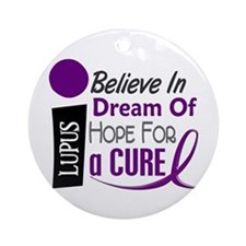 BELIEVE DREAM HOPE Lupus Ornament (Round)