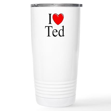 """""""I Love (Heart) Ted"""" Stainless Steel Travel Mug"""
