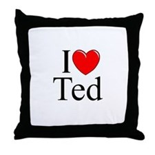 """I Love (Heart) Ted"" Throw Pillow"