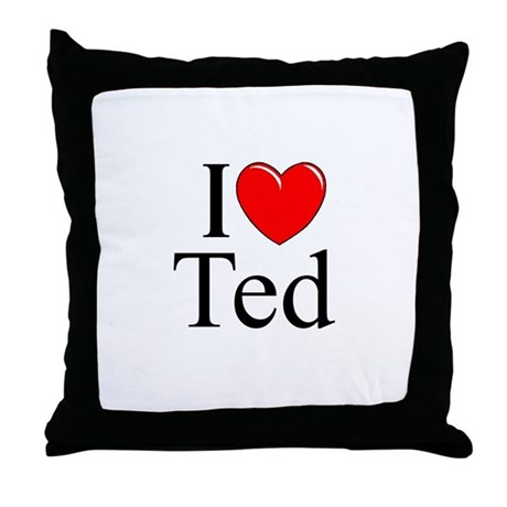 """""""I Love (Heart) Ted"""" Throw Pillow"""