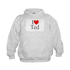 """""""I Love (Heart) Ted"""" Hoodie"""