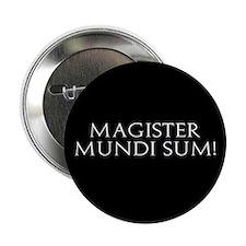 "Magister Mundi Sum! 2.25"" Button (10 pack)"