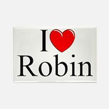 """""""I Love (Heart) Robin"""" Rectangle Magnet"""