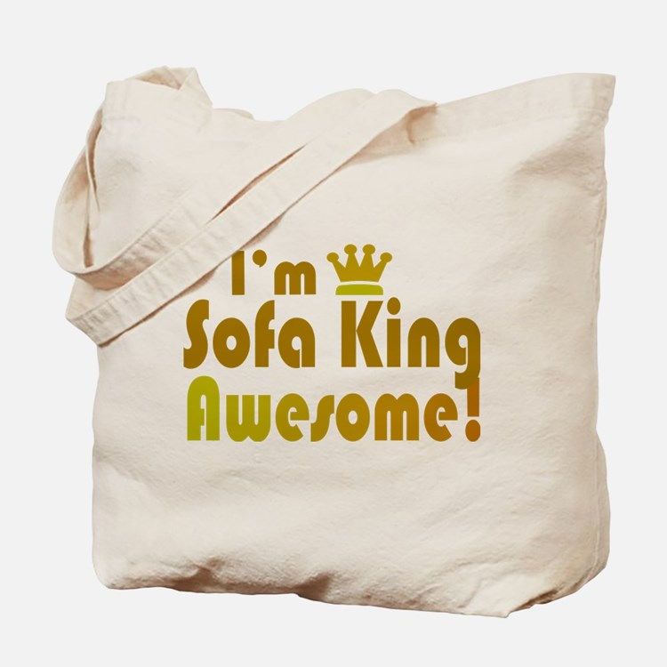 I'm Sofa King Awesome Tote Bag