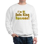I'm Sofa King Awesome Sweatshirt