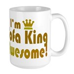 I'm Sofa King Awesome Large Mug