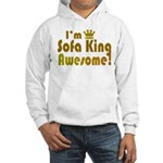 I'm Sofa King Awesome Hooded Sweatshirt