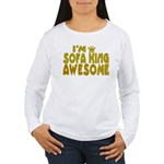 I'm Sofa King Awesome Women's Long Sleeve T-Shirt