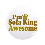 "I'm Sofa King Awesome 3.5"" Button"