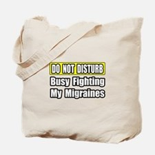 """Busy Fighting My Migraines"" Tote Bag"