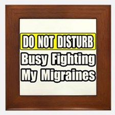 """""""Busy Fighting My Migraines"""" Framed Tile"""