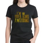 I'm Sofa King Awesome Women's Dark T-Shirt