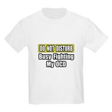 """Busy Fighting My OCD"" T-Shirt"