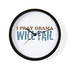 I Pray Obama Will Fail Wall Clock