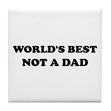 Not A Dad Tile Coaster